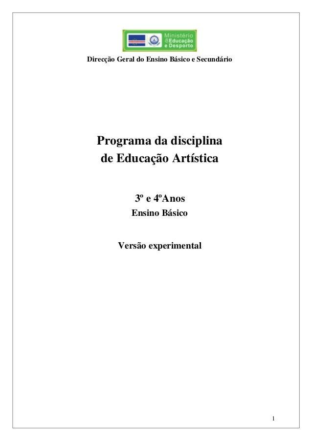 1 Direcção Geral do Ensino Básico e Secundário Programa da disciplina de Educação Artística 3º e 4ºAnos Ensino Básico Vers...
