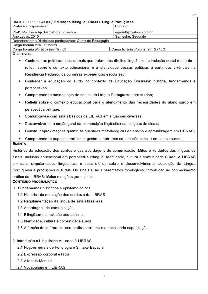 1/7UNIDADE CURRICULAR (UC): Educação Bilíngue: Libras / Língua PortuguesaProfessor responsável:                           ...