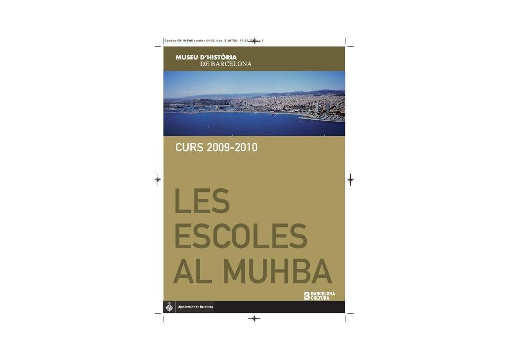 CURS 2009-2010     LES ESCOLES AL MUHBA
