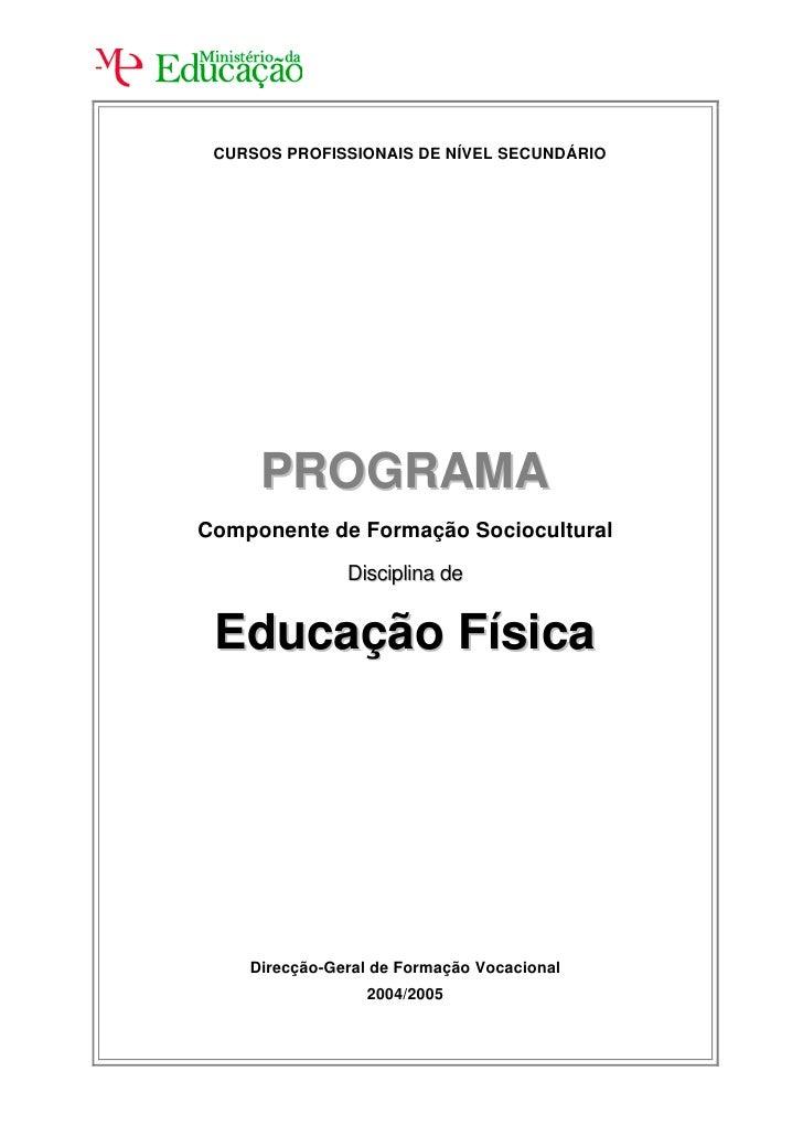 CURSOS PROFISSIONAIS DE NÍVEL SECUNDÁRIO          PROGRAMA Componente de Formação Sociocultural                 Disciplina...