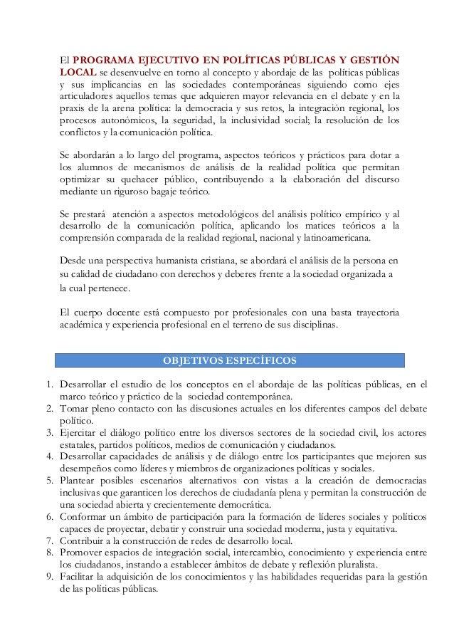 El PROGRAMA EJECUTIVO EN POLÍTICAS PÚBLICAS Y GESTIÓN LOCAL se desenvuelve en torno al concepto y abordaje de las política...
