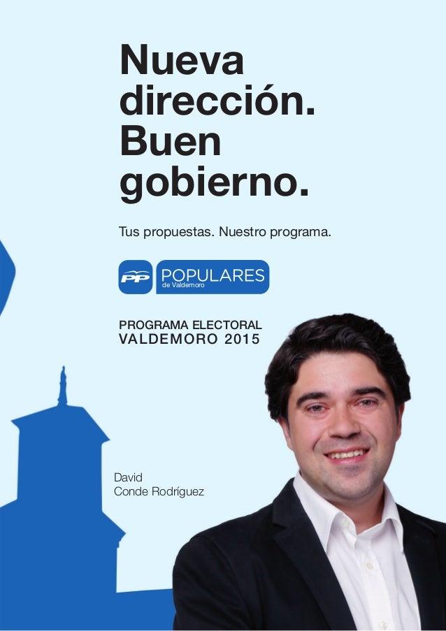 #DavidAlcalde2015 Nueva dirección. Buen gobierno. Tus propuestas. Nuestro programa. PROGRAMA ELECTORAL VALDEMORO 2015 Davi...