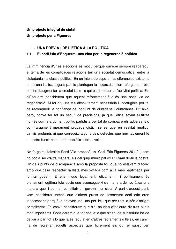 Un projecte integral de ciutat.<br />Un projecte per a Figueres <br />Una prÈvia: de l'Ètica a la política<br />El codi è...