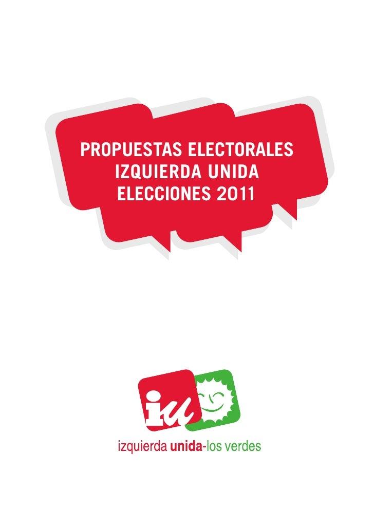 PROPUESTAS ELECTORALES   IZQUIERDA UNIDA    ELECCIONES 2011