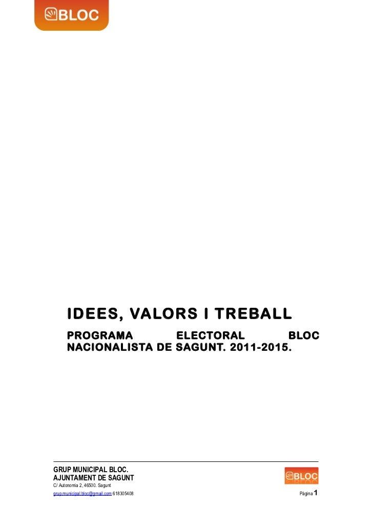 IDEES, VALORS I TREBALL      PROGRAMA        ELECTORAL        BLOC      NACIONALISTA DE SAGUNT. 2011-2015.GRUP MUNICIPAL B...