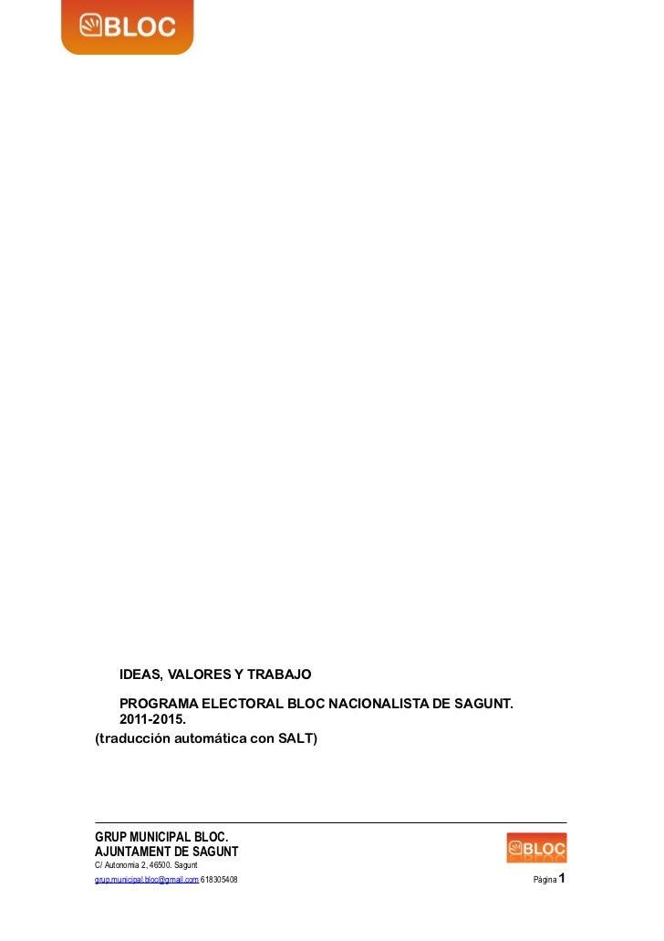 IDEAS, VALORES Y TRABAJO    PROGRAMA ELECTORAL BLOC NACIONALISTA DE SAGUNT.    2011-2015.(traducción automática con SALT)G...