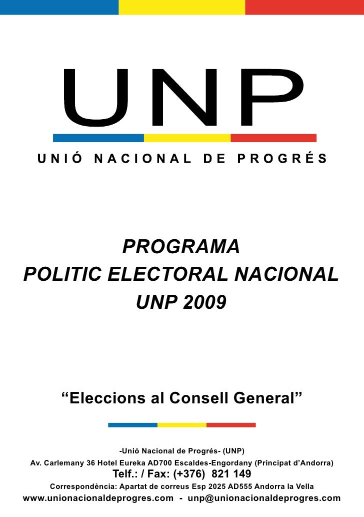 "PROGRAMA POLITIC ELECTORAL NACIONAL           UNP 2009            ""Eleccions al Consell General""                          ..."