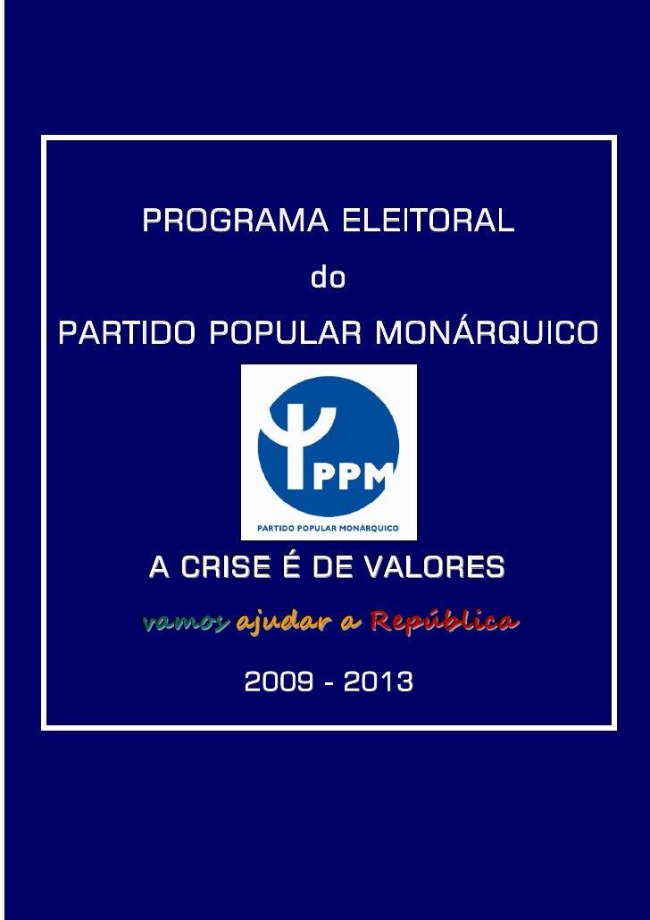 PROGRAMA ELEITORAL                do PARTIDO POPULAR MONÁRQUICO          A CRISE É DE VALORES      vamos ajudar a Repúblic...