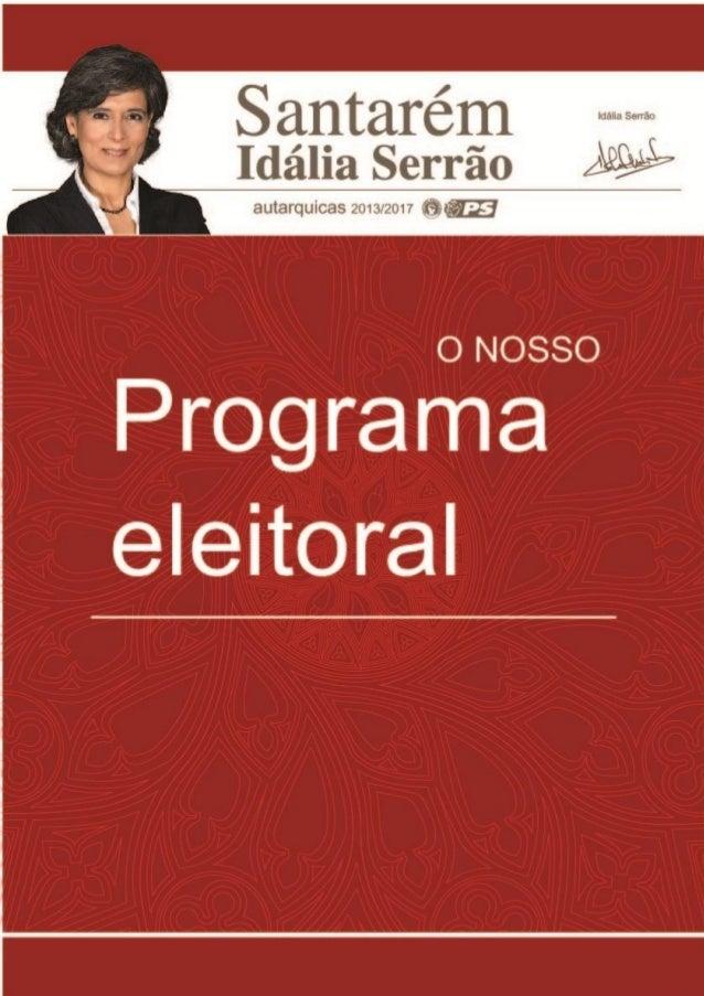 www.idaliaserrao2013.pt idalia.salvadorserrao 2 | 35 Vamos Mudar Santarém Compromisso Revitalizar Santarém Visão Afirmar a...