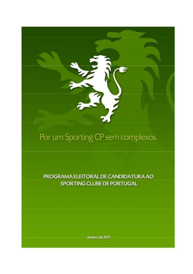 - POR UM SPORTING CP SEM COMPLEXOS! -Mensagem da candidaturaConcorrer para os órgãos sociais do Sporting Clube de Portugal...