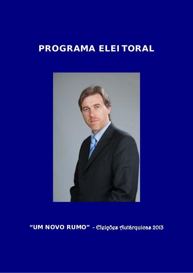 """PROGRAMA ELEITORAL """"UM NOVO RUMO"""" - Eleições Autárquicas 2013"""
