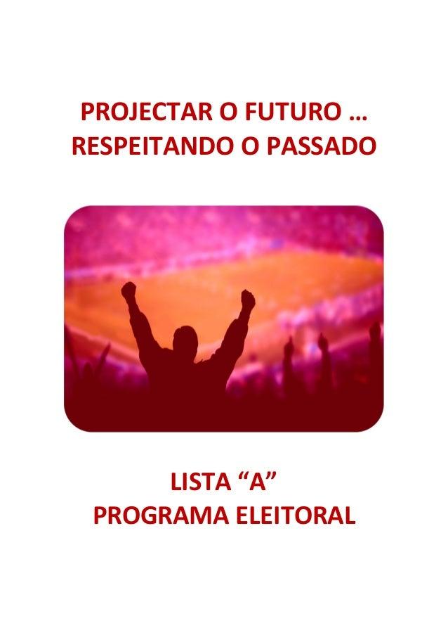 """PROJECTAR O FUTURO …RESPEITANDO O PASSADOLISTA """"A""""PROGRAMA ELEITORAL"""