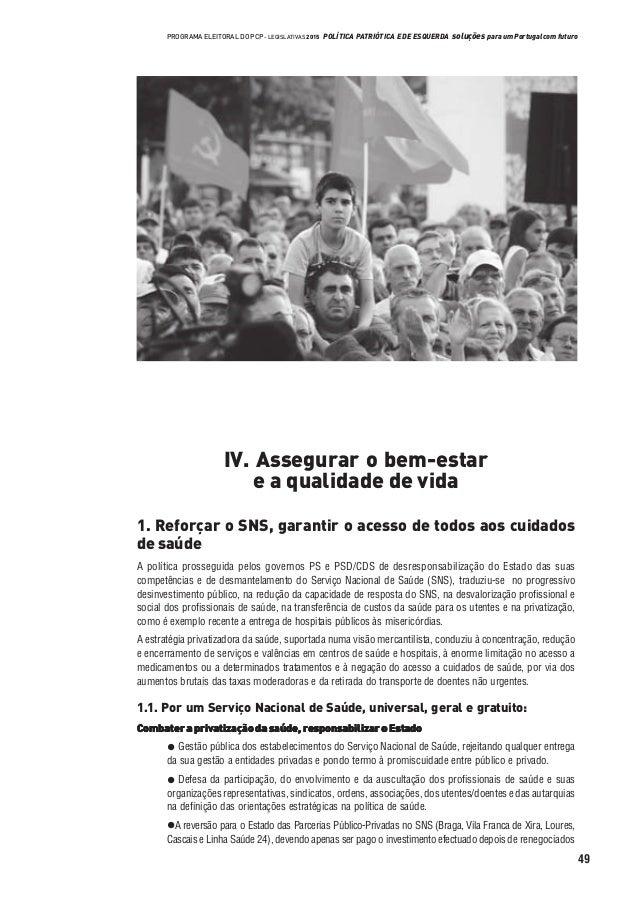 49 PROGRAMA ELEITORAL DO PCP - LEGISLATIVAS 2015 POLÍTICA PATRIÓTICA E DE ESQUERDA soluções para um Portugal com futuro IV...