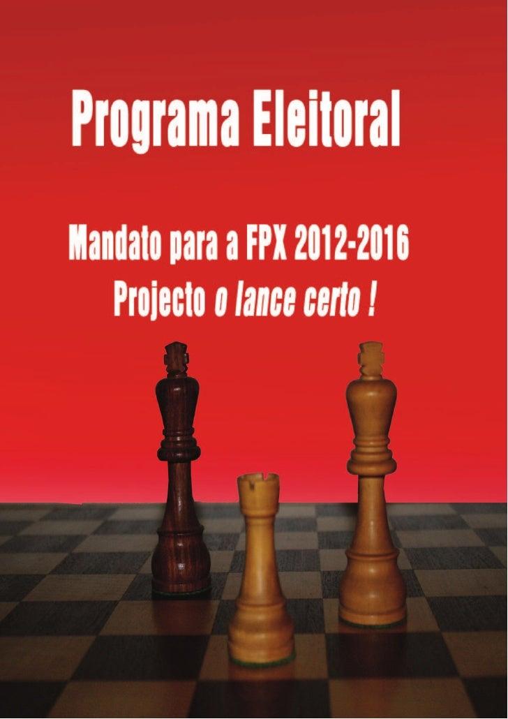 Programa Eleitoral       O mandato de 2012-2016 representa um grande desafio para o xadrez em Portugal.Numa altura em que ...