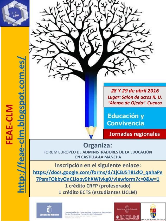 Educación y Convivencia Jornadas regionales Organiza: FORUM EUROPEO DE ADMINISTRADORES DE LA EDUCACIÓN EN CASTILLA-LA MANC...