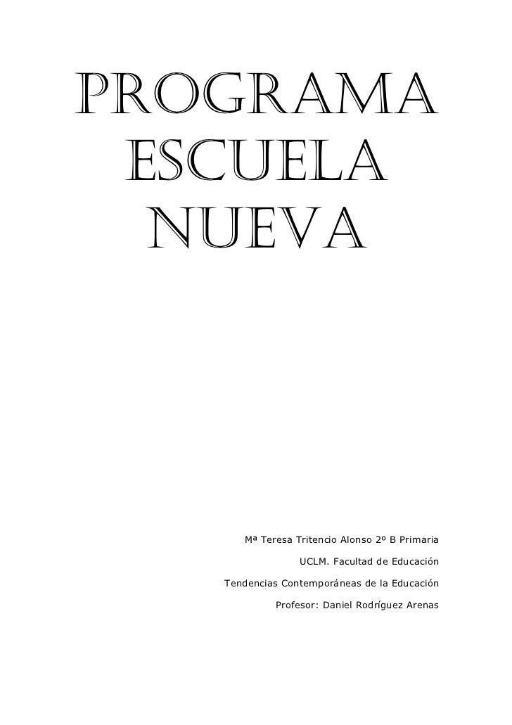 PROGRAMA ESCUELA  NUEVA      Mª Teresa Tritencio Alonso 2º B Primaria                 UCLM. Facultad de Educación   Tenden...