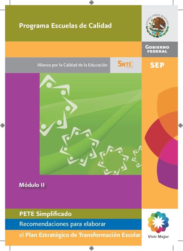 Programa Escuelas de Calidad      Alianza por la Calidad de la EducaciónMódulo IIPETE SimplificadoRecomendaciones para ela...