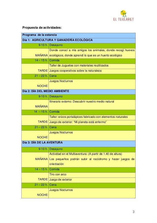 2 Propuesta de actividades: Programa de la estancia Día 1: AGRICULTURA Y GANADERÍA ECOLÓGICA 9-10 h. Desayuno MAÑANA Donde...