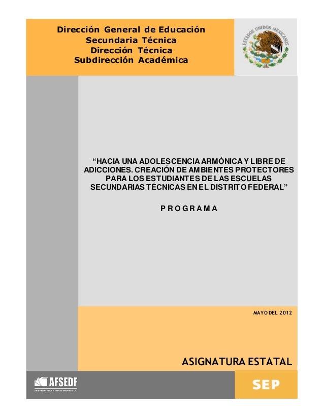 """1 Dirección General de Educación Secundaria Técnica Dirección Técnica Subdirección Académica """"HACIA UNA ADOLESCENCIA ARMÓN..."""