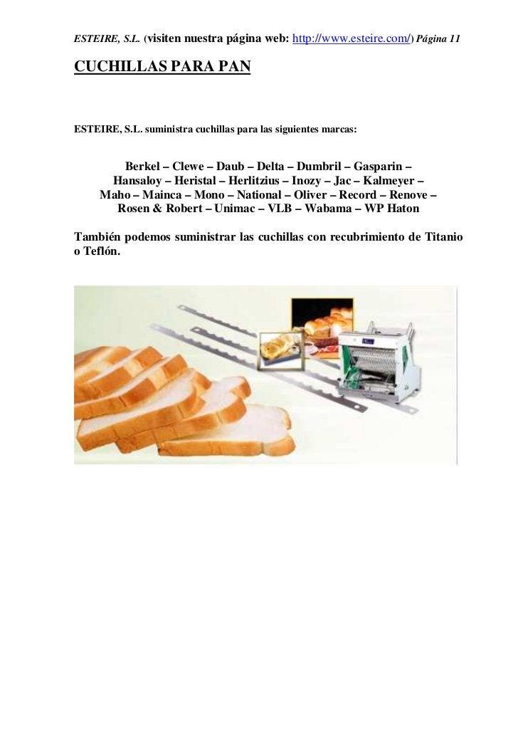 ESTEIRE, S.L. (visiten nuestra página web: http://www.esteire.com/) Página 11CUCHILLAS PARA PANESTEIRE, S.L. suministra cu...