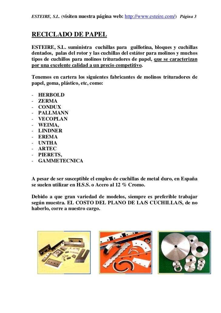 ESTEIRE, S.L. (visiten nuestra página web: http://www.esteire.com/) Página 3RECICLADO DE PAPELESTEIRE, S.L. suministra cuc...