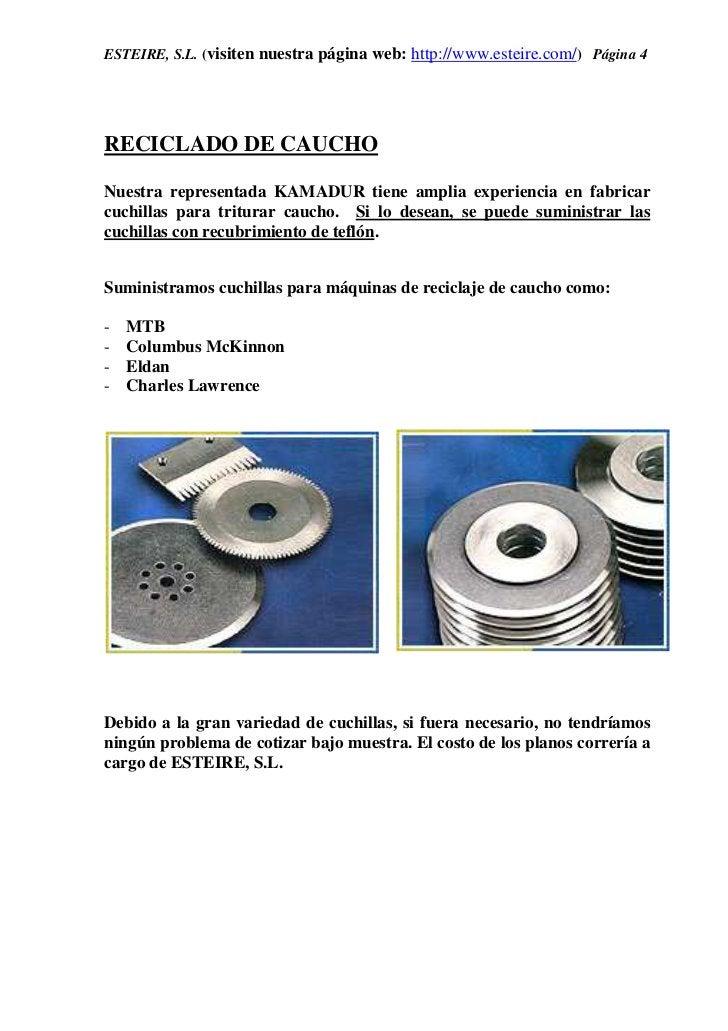 ESTEIRE, S.L. (visiten nuestra página web: http://www.esteire.com/) Página 4RECICLADO DE CAUCHONuestra representada KAMADU...