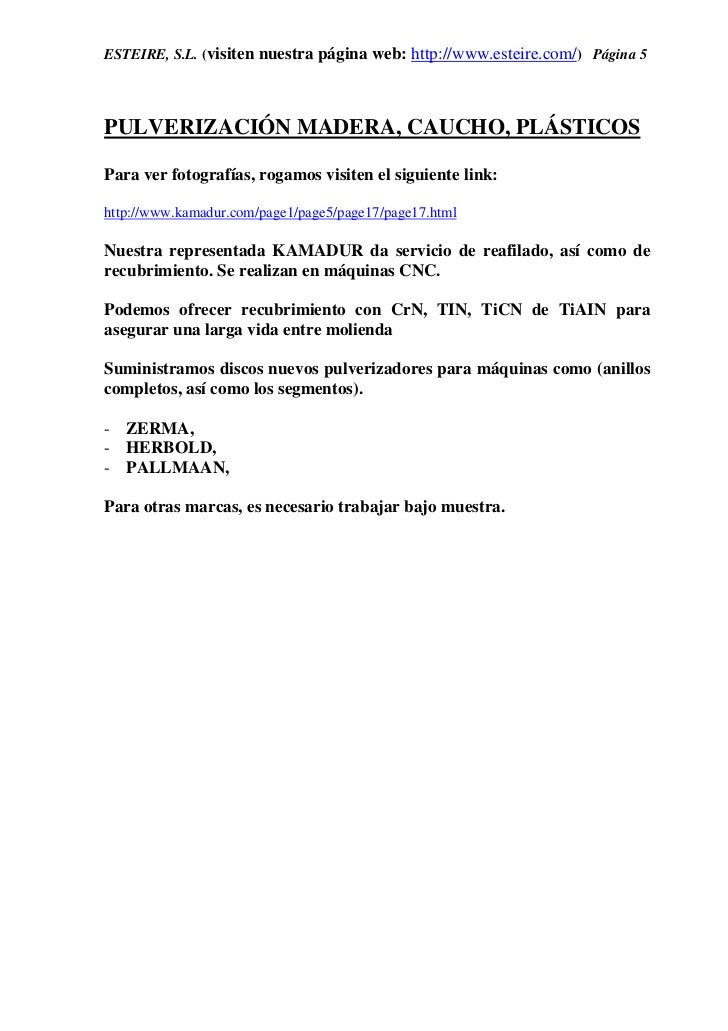 ESTEIRE, S.L. (visiten nuestra página web: http://www.esteire.com/) Página 5PULVERIZACIÓN MADERA, CAUCHO, PLÁSTICOSPara ve...