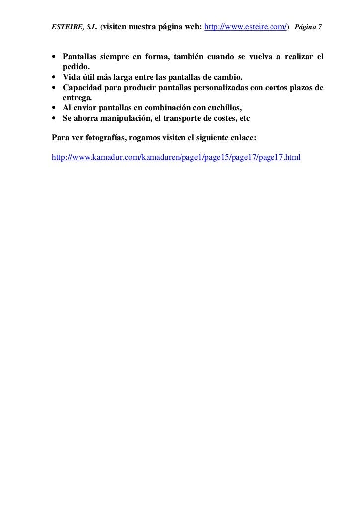 ESTEIRE, S.L. (visiten nuestra página web: http://www.esteire.com/) Página 7• Pantallas siempre en forma, también cuando s...