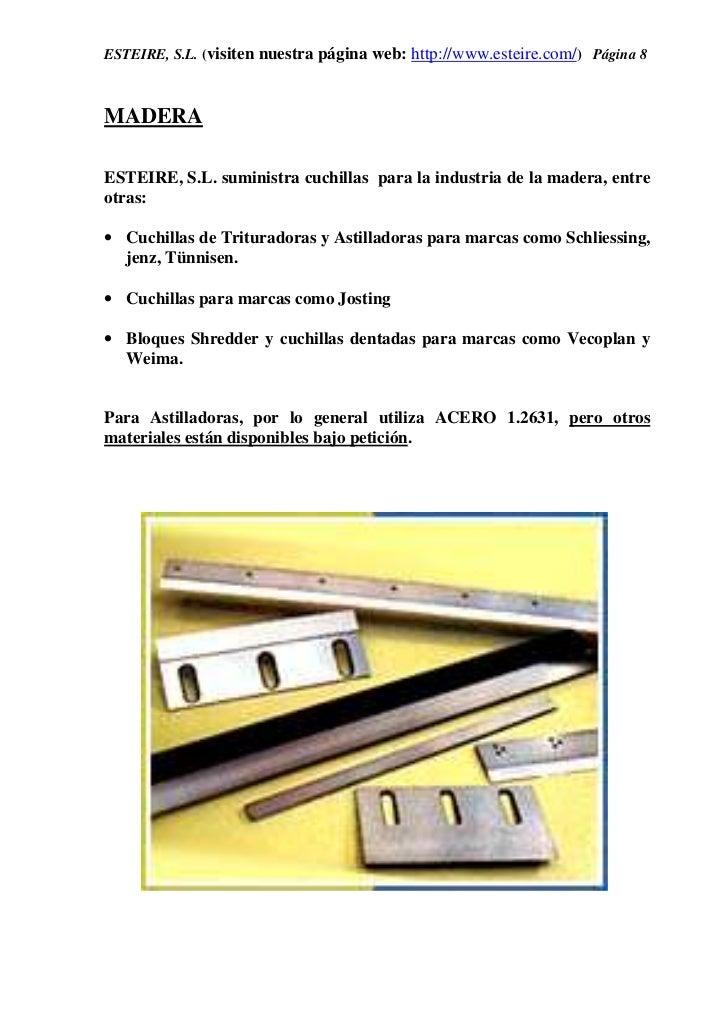 ESTEIRE, S.L. (visiten nuestra página web: http://www.esteire.com/) Página 8MADERAESTEIRE, S.L. suministra cuchillas para ...