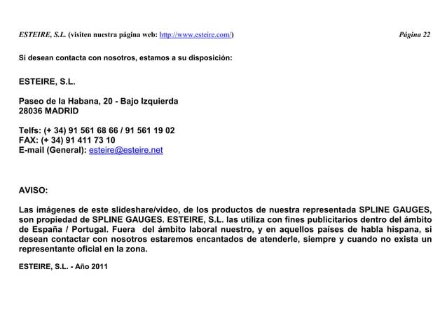 ESTEIRE, S.L. (visiten nuestra página web: http://www.esteire.com/) Página 22 Si desean contacta con nosotros, estamos a s...