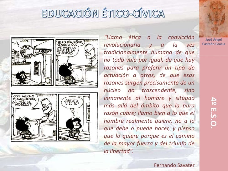 """EDUCACIÓN ÉTICO-CÍVICA<br />""""Llamo ética a la convicción revolucionaria y a la vez tradicionalmente humana de que no todo ..."""