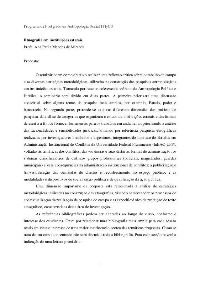1 Programa de Postgrado en Antropología Social FHyCS Etnografia em instituições estatais Profa. Ana Paula Mendes de Mirand...