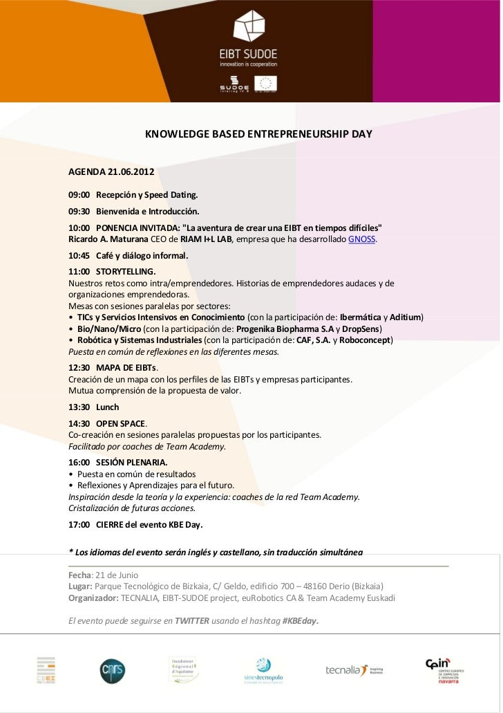 KNOWLEDGE BASED ENTREPRENEURSHIP DAYAGENDA 21.06.201209:00 Recepción y Speed Dating.09:30 Bienvenida e Introducción.10:00 ...
