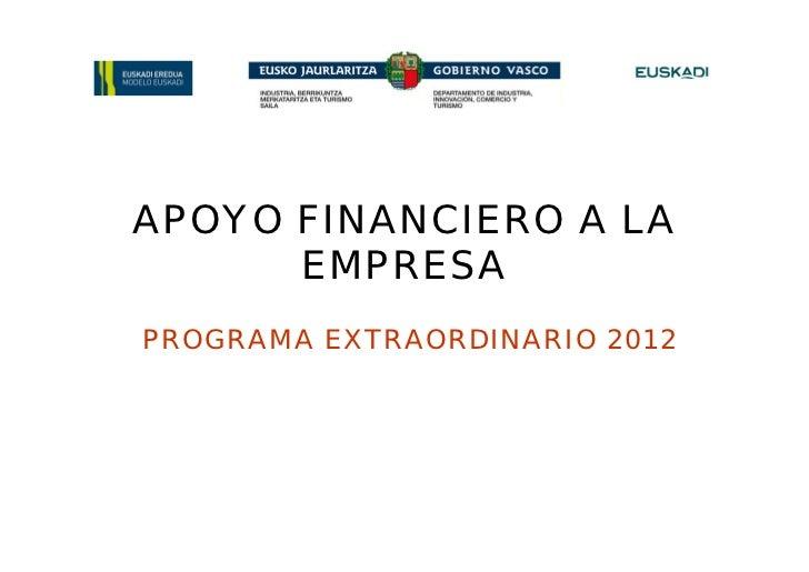APOYO FINANCIERO A LA      EMPRESAPROGRAMA EXTRAORDINARIO 2012