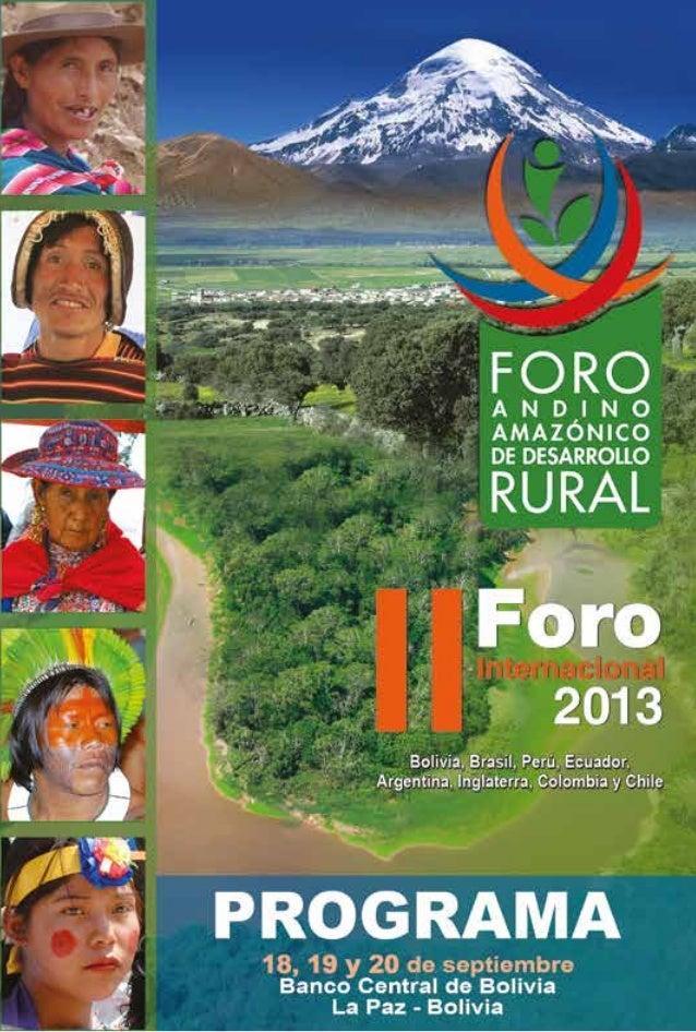 El FORO es un espacio de debate público y plural sobre desarrollo rural en la región andino-amazónica; un espacio de inter...