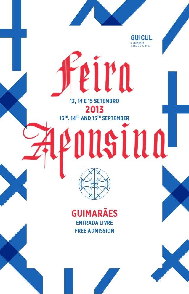 13, 14 E 15 SETEMBRO 2013 13TH , 14TH AND 15TH SEPTEMBER GUIMARÃES ENTRADA LIVRE FREE ADMISSION