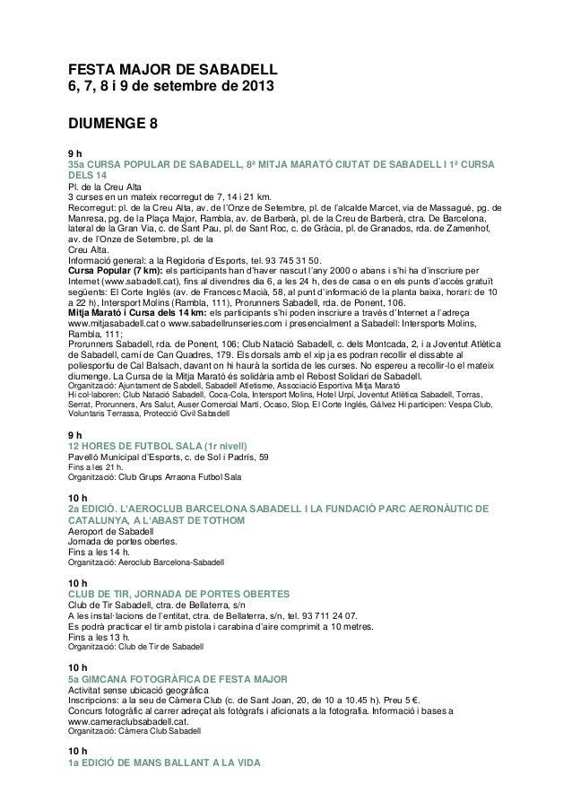 FESTA MAJOR DE SABADELL 6, 7, 8 i 9 de setembre de 2013 DIUMENGE 8 9 h 35a CURSA POPULAR DE SABADELL, 8ª MITJA MARATÓ CIUT...