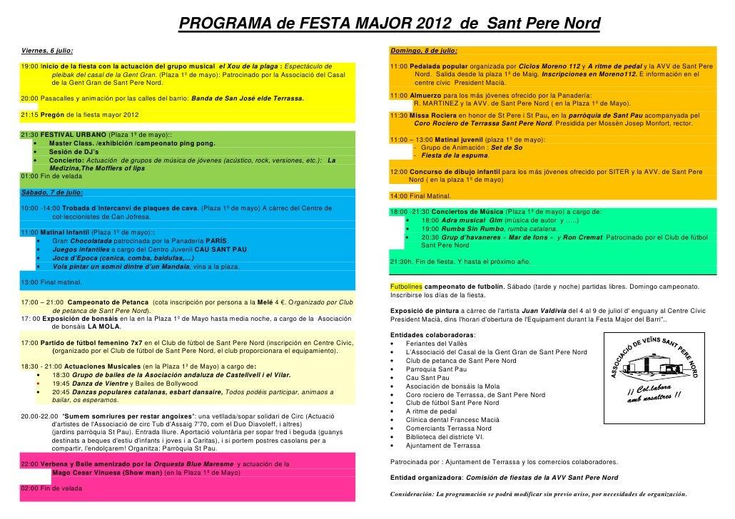 PROGRAMA de FESTA MAJOR 2012 de Sant Pere NordViernes, 6 julio:                                                           ...