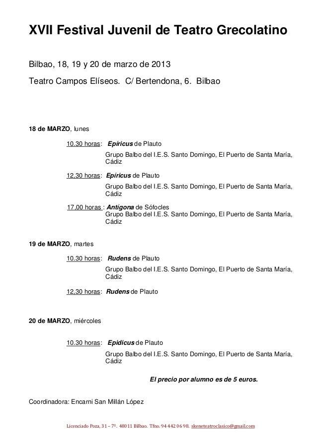 XVII Festival Juvenil de Teatro GrecolatinoBilbao, 18, 19 y 20 de marzo de 2013Teatro Campos Elíseos. C/ Bertendona, 6. Bi...