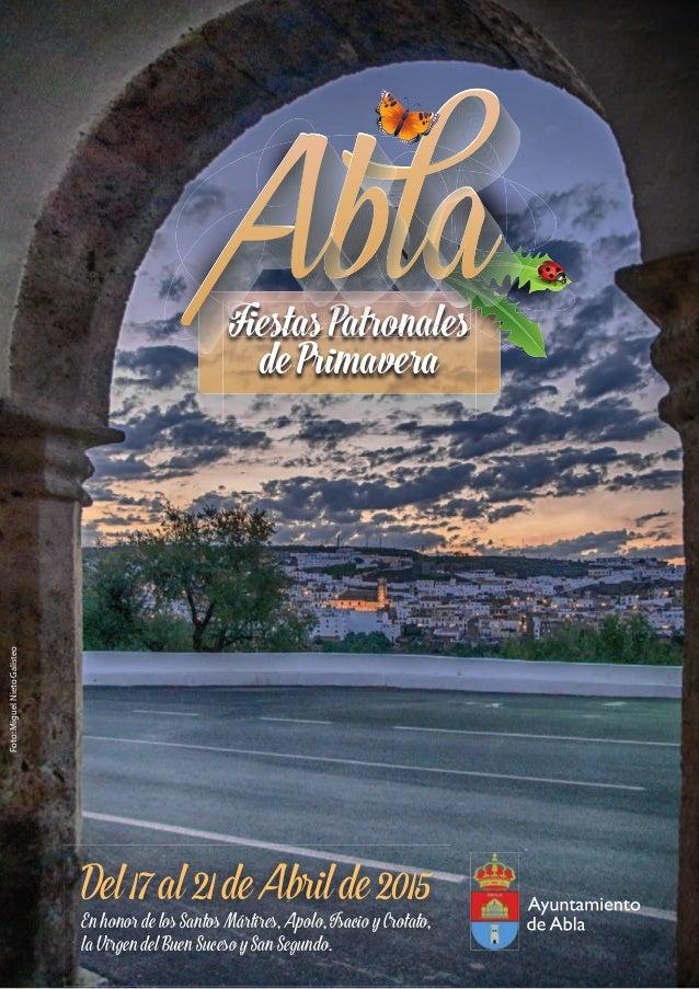 En honor de los Santos Mártires, Apolo, Isacio y Crotato, la Virgen del Buen Suceso y San Segundo. Del17al21deAbrilde2015 ...