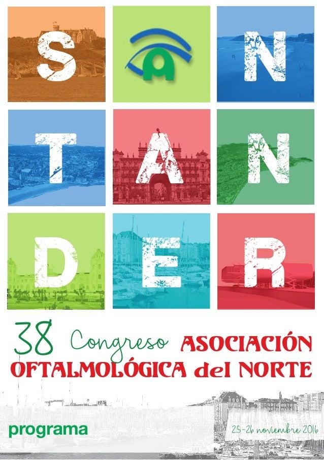 programa s ASOCIACIÓN OFTALMOLÓGICA del NORTE t d e r a n n Congreso38 25-26noviembre2016