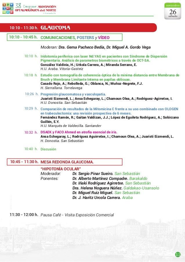 11 s t d e r a n n ASOCIACIÓN OFTALMOLÓGICA del NORTE Congreso38 25-26noviembre2016 GLAUCOMA Comunicaciones, POSTERS y VÍD...