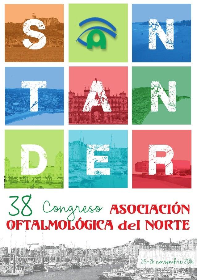 s ASOCIACIÓN OFTALMOLÓGICA del NORTE t d e r a n n Congreso38 25-26noviembre2016