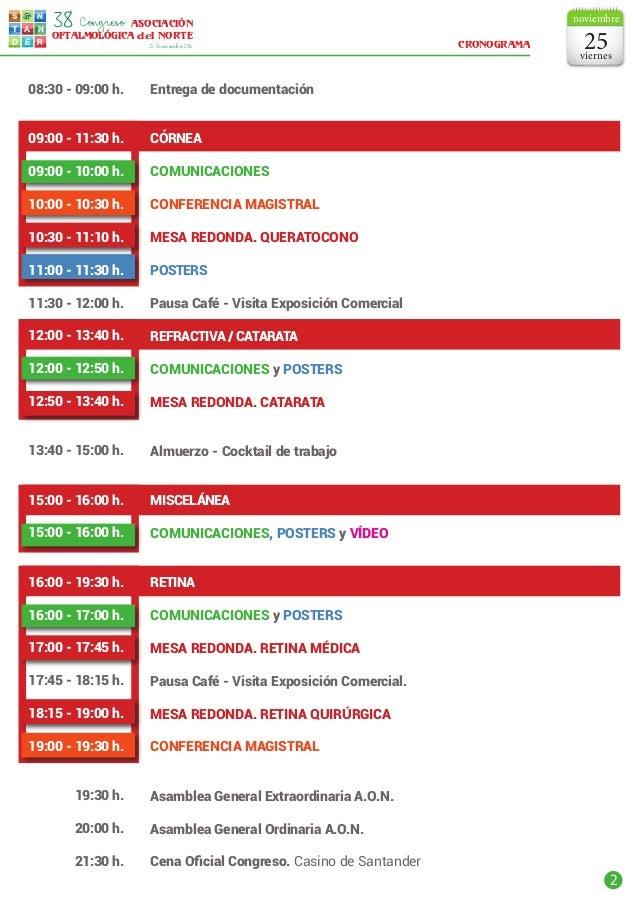 2 s t d e r a n n ASOCIACIÓN OFTALMOLÓGICA del NORTE Congreso38 25-26noviembre2016 Entrega de documentación CÓRNEA COMUNIC...