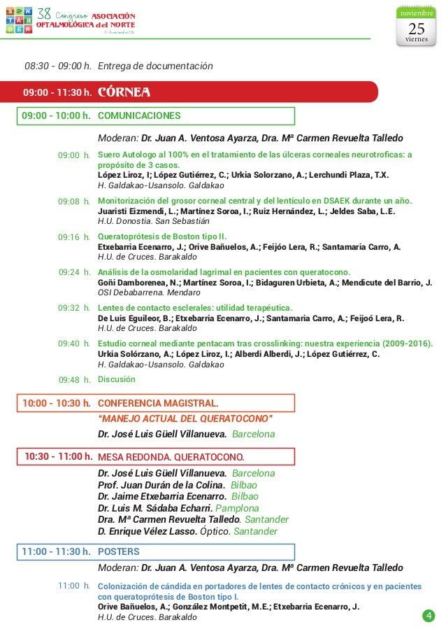 4 s t d e r a n n ASOCIACIÓN OFTALMOLÓGICA del NORTE Congreso38 25-26noviembre2016 Entrega de documentación CÓRNEA Comunic...