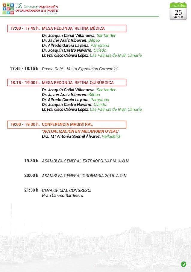 9 s t d e r a n n ASOCIACIÓN OFTALMOLÓGICA del NORTE Congreso38 25-26noviembre2016 Mesa Redonda. RETINA MÉDICA Dr. Joaquín...