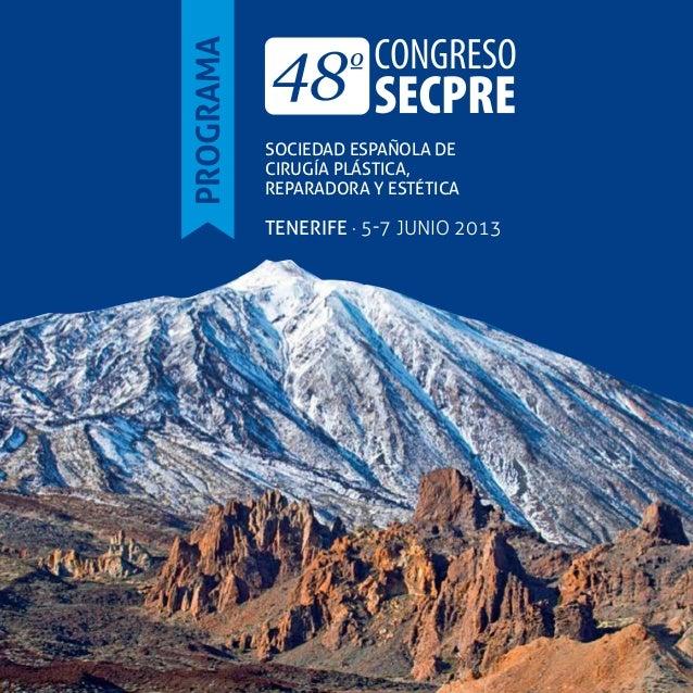 SOCIEDAD ESPAÑOLA DECIRUGÍA PLÁSTICA,REPARADORA Y ESTÉTICATENERIFE · 5-7 JUNIO 2013PROGRAMA