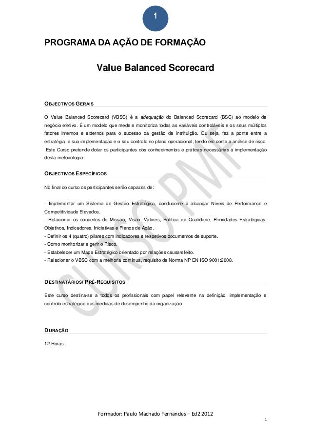 1PROGRAMA DA AÇÃO DE FORMAÇÃO                         Value Balanced ScorecardOBJECTIVOS GERAISO Value Balanced Scorecard ...