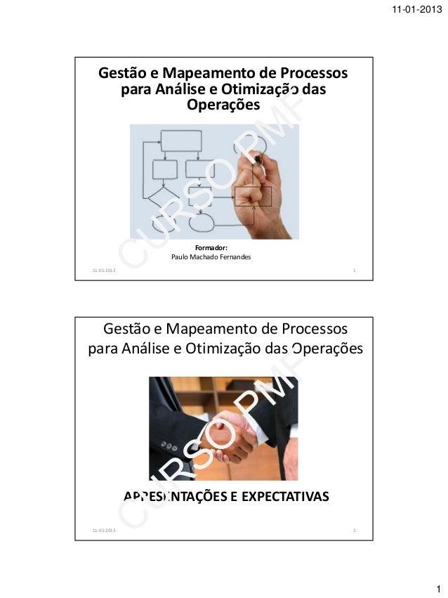 11-01-2013  Gestão e Mapeamento de Processos     para Análise e Otimização das              Operações                     ...