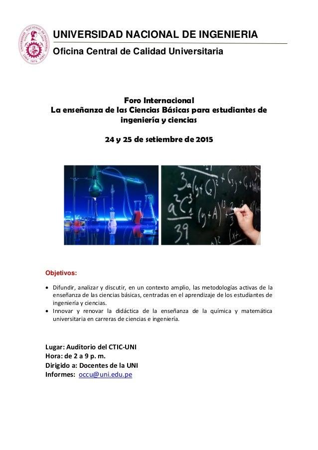 UNIVERSIDAD NACIONAL DE INGENIERIA Oficina Central de Calidad Universitaria Foro Internacional La enseñanza de las Ciencia...